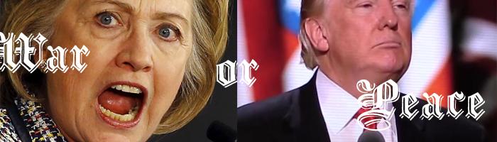 War or Peace Clinton or Trump